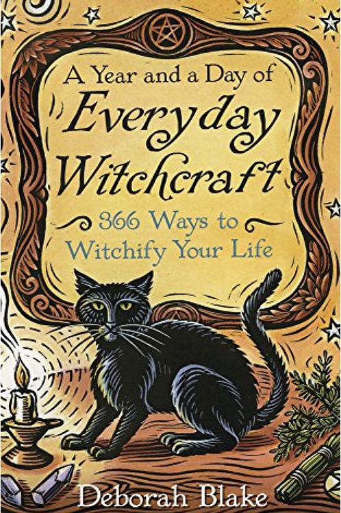 A Year and a Day of Everyday Witchcraft - Deborah Blake