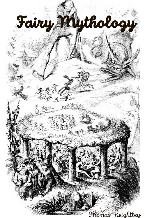 Fairy Mythology - Thomas Keightley