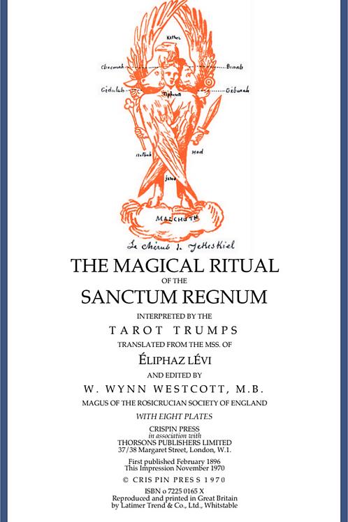 Magical Ritual Of The Sanctum Regnum -  Éliphas Levi 1896