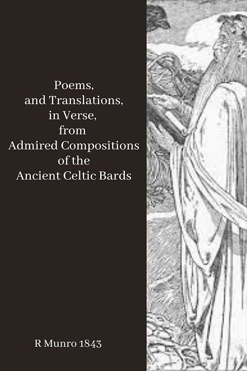 Poems, and Translations, in Verse, from Ancient Celtic Bards - R Munro 1843