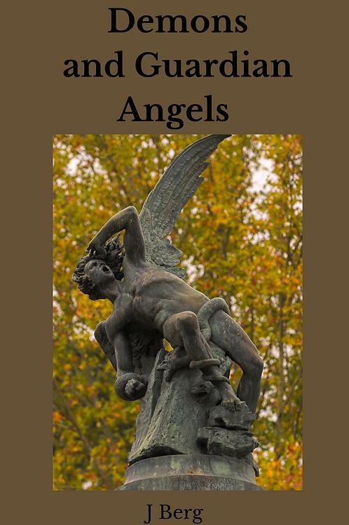 Demons and Guardian Angels - J Berg