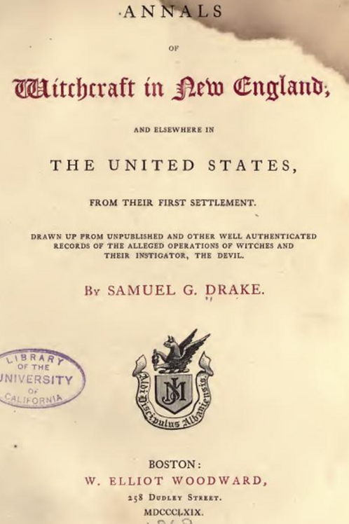 Annals of Witchcraft in New England and Elsewhere in the United States 1869