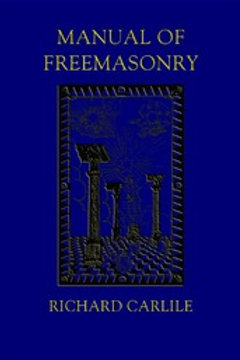 Manual of Freemasonry Richard Carlile