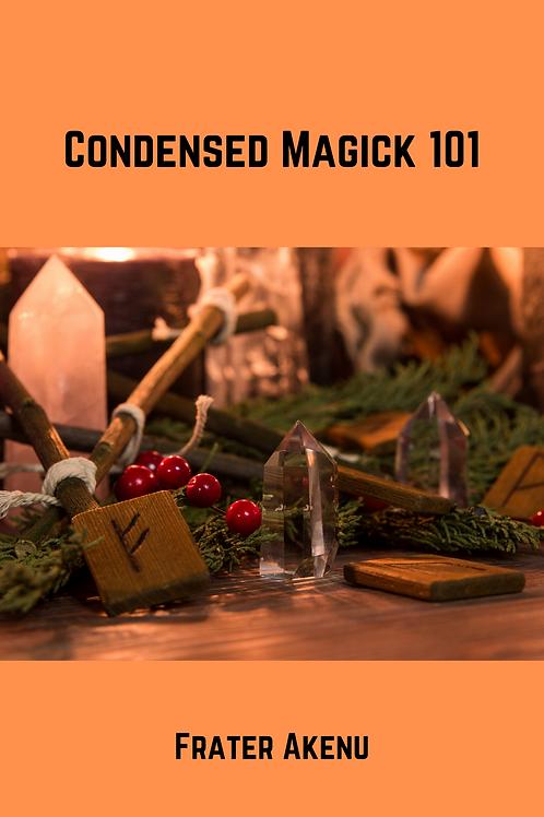 Condensed Magick 101 - Frater Akenu