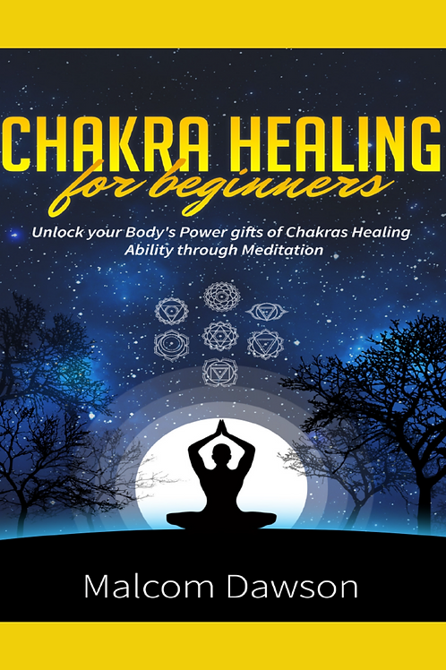 Chakra Healing for Beginners - Malcom Dawson
