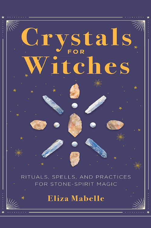 Crystals for Witches - Eliza Mabelle