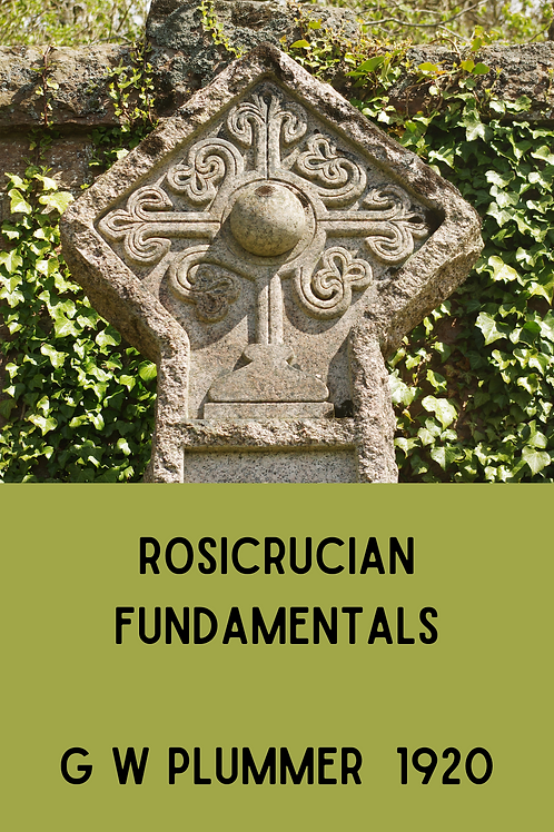 Rosicrucian Fundamentals - G W Plummer 1920
