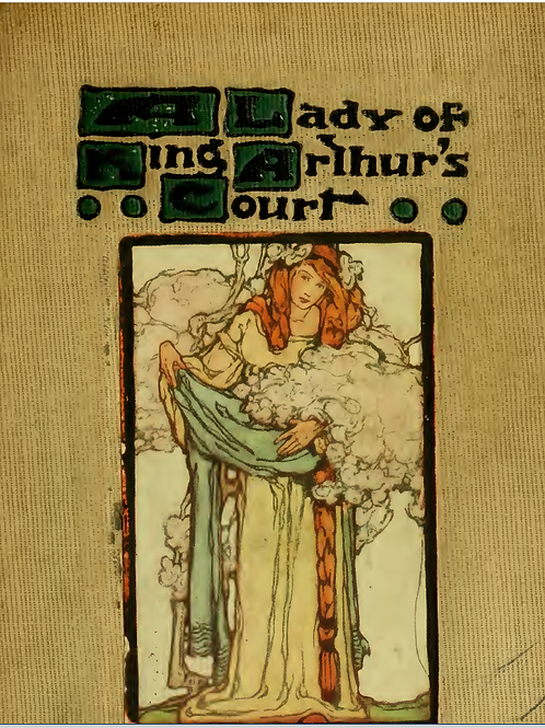 A Lady of King Arthurs Court
