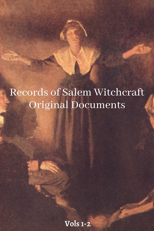 Records of Salem Witchcraft Original Documents Vols 1-2