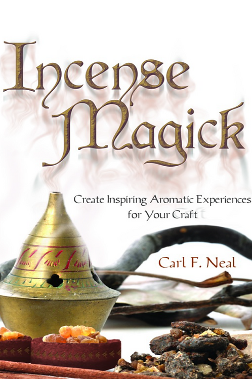 Incense Magick - Create Inspiring Aromatic Experiences for Your Craft