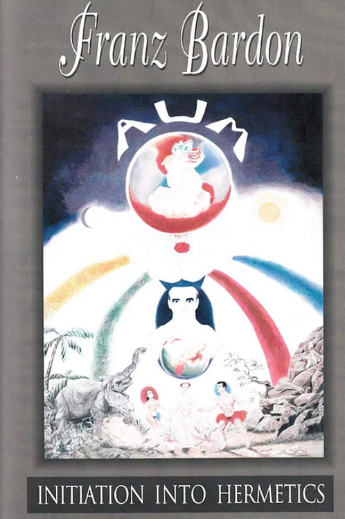 Initiation Into Hermetics - Franz Bardon