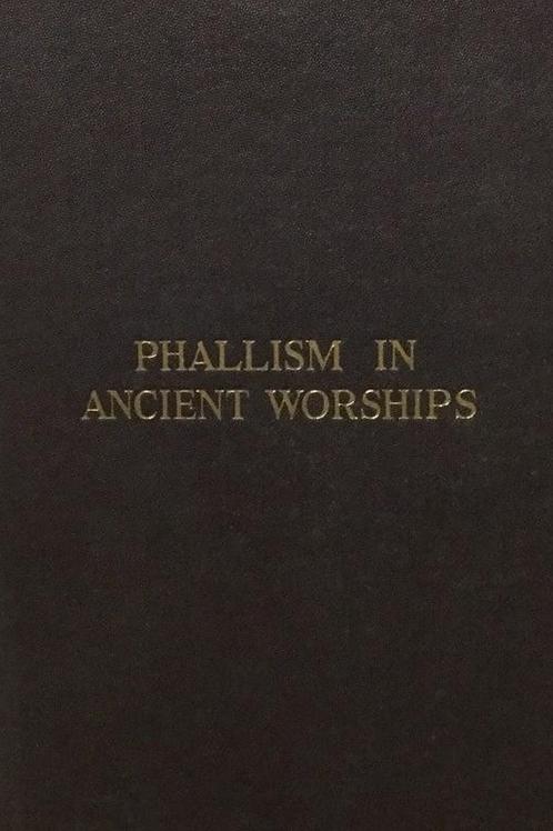 Ancient Symbol Worship - Influence Of The Phallic Idea - H M Westropp and C Wake