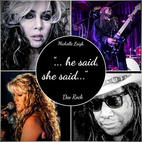 He Said She Said-Michelle Leigh w/Dee Rock Download
