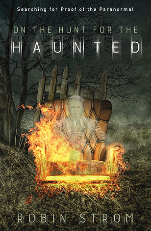 Book about paranormal research, On the Hunt for the Haunted due out fall of 2018
