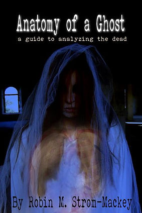 new book, Anatomy of a Ghost, written Robin M. Strom-Mackey