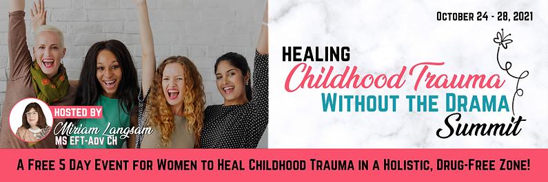 Banner-Healing-Childhood-Trauma-Without-Drama-Summit-Miriam-Langsam-FINAL-.png