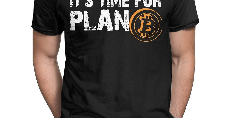 Geek Tees | It's Time for Plan B | Bitcoin BTC Crypto Currency