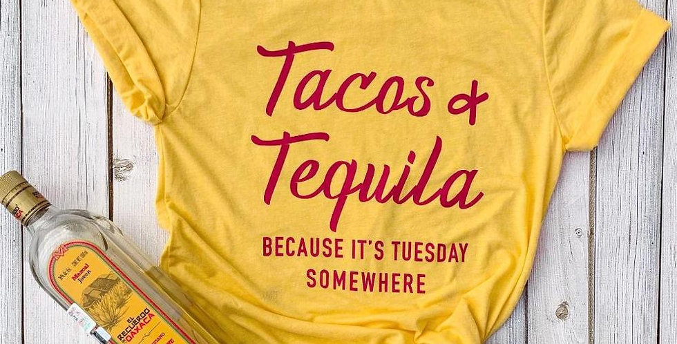 Tacos and Tequila | Because It's Tuesday Somewhere - Women's Tee