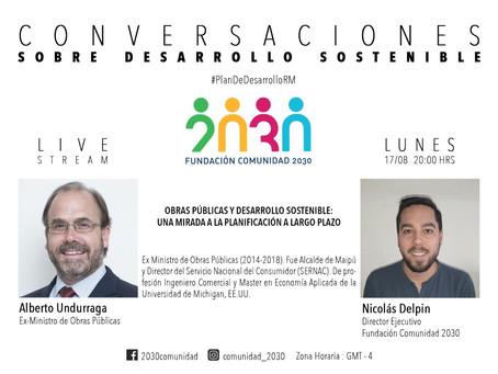 Sexta sesión de Conversaciones Sostenibles: Alberto Undurraga (ex Ministro de O.O.P.P.)