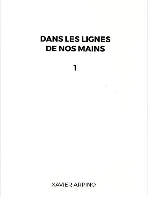 Dans les lignes de nos mains - Carnet n°1 - Xavier Arpino