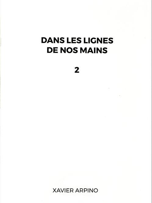 Dans les lignes de nos mains - Carnet n°2 - Xavier Arpino