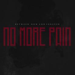 'No More Pain' Single