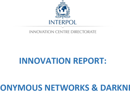 Interpol Innovation Report - Anonymous Networks & DarkNet