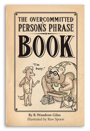 Overcommitted Person's Phrase Book