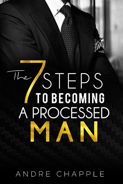 7 Steps to a Processed Man