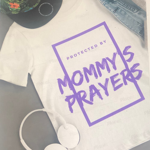 Protected By Mommy's Prayers