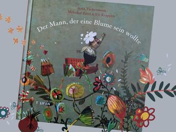 #meineliebstenKinderbücher: Der Mann, der eine Blume sein wollte von Anja Tuckermann