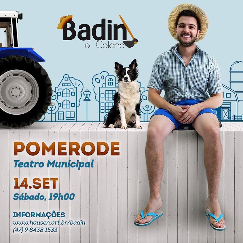 Pomerode 19h :: Badin, O Colono