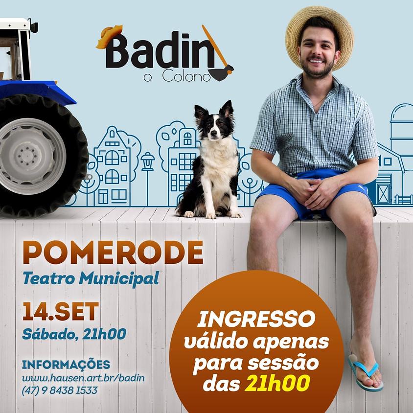 Pomerode 21h :: Badin, O Colono