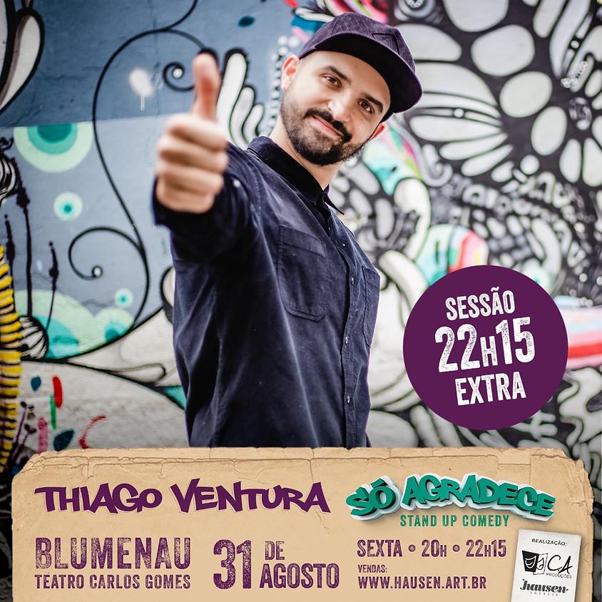 Thiago Ventura 20h00 :: Blumenau