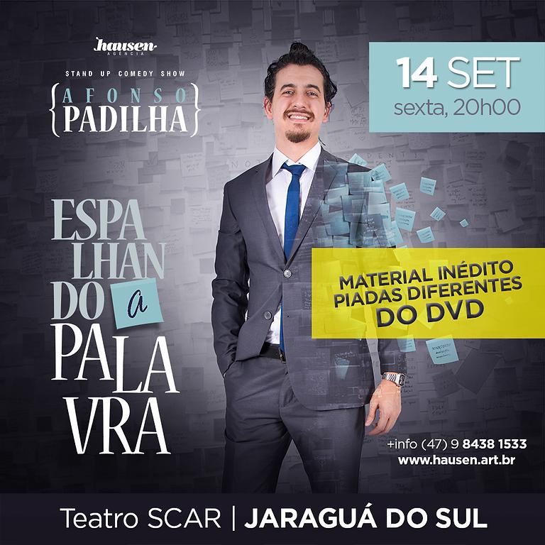 Afonso Padilha 20h00 :: Jaraguá do Sul