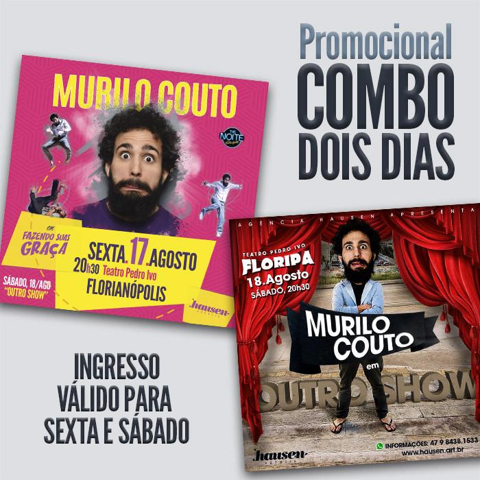 COMBO Murilo Couto Floripa :: Dois dias 17 + 18/08
