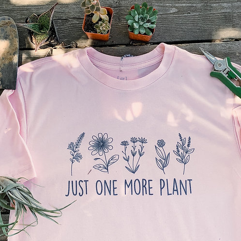 Just One More Plant Tee