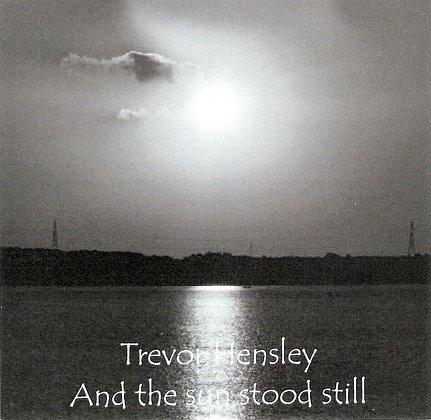 And the sun stood still - Trevor Hensley