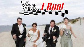 Yes, I run!