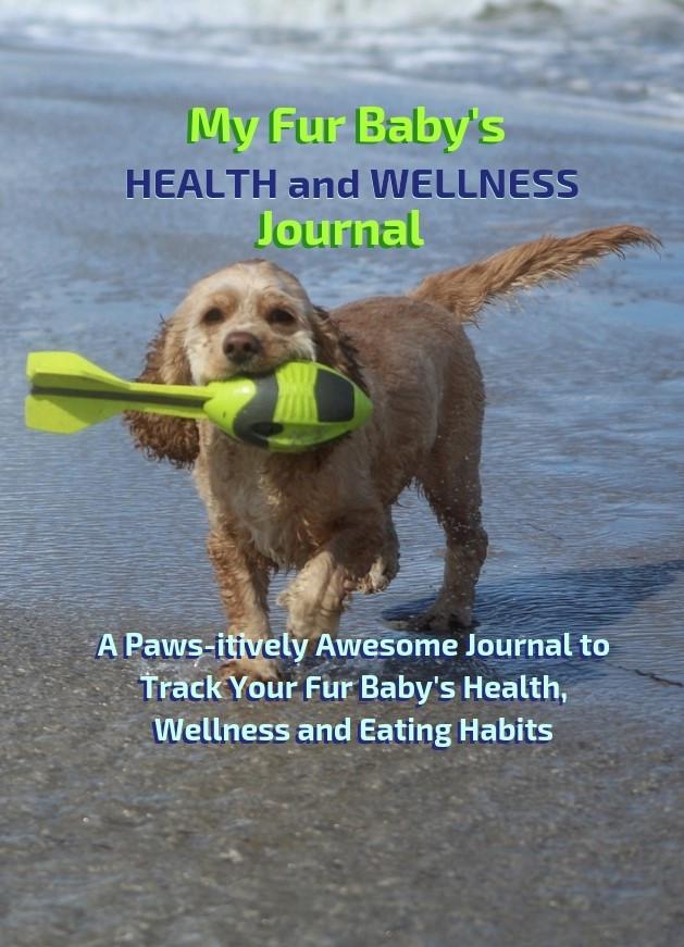 My Fur Baby's Health and Wellness Journal