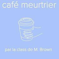 Café Meurtrier de M. Brown.png