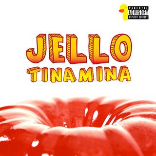 TINAMINA: Jello EP