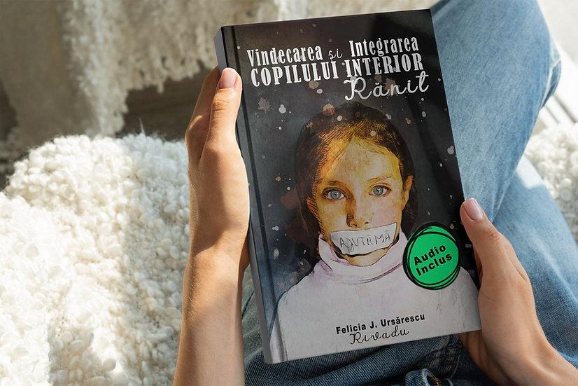 Vindecarea și Integrarea Copilul Interior Rănit -  AudioBook