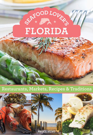 Seafood Lover's Florida by Bruce Hunt