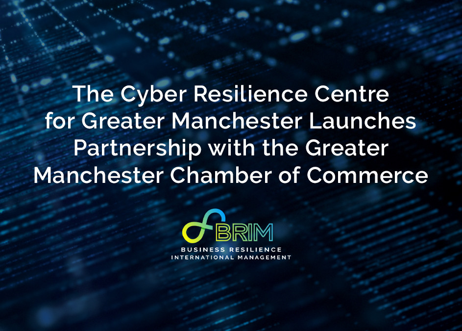 Cyber Resilience Centre for Greater Manchester Chamber of Commerce BRIM