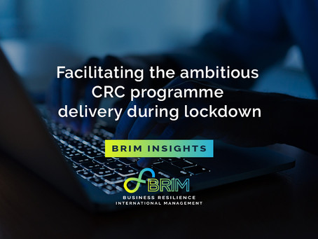 BRIM Insights: Facilitating the ambitious CRC programme delivery during lockdown