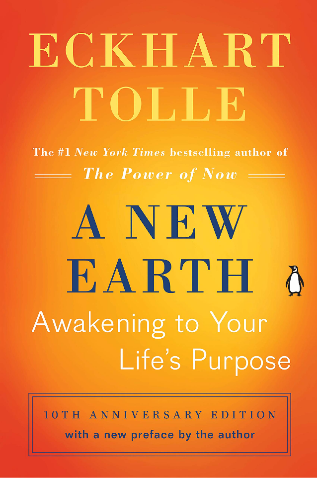 A New Earth - Awakening to Your Life's Purpose [Oprah's Book Club] by Eckhart Tolle
