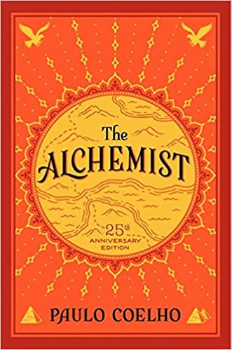 The Alchemist: A Fable About Following Your Dream by Paulo Coelho