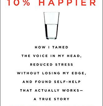 10% Happier: How I Tamed the Voice in My Head [New York Times Bestseller]