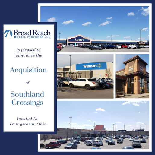 Broad Reach Retail Partners Acquires Southland Crossings Shopping Center in Youngstown, OH